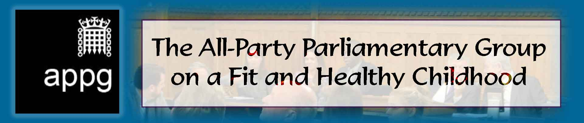 The All-Party Parliamentary Group on a Fit and Healthy Childhood